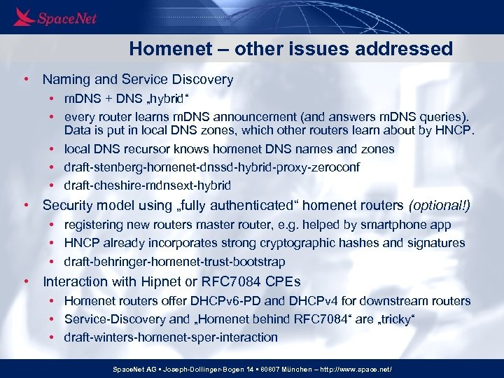 Homenet – other issues addressed • Naming and Service Discovery • m. DNS +