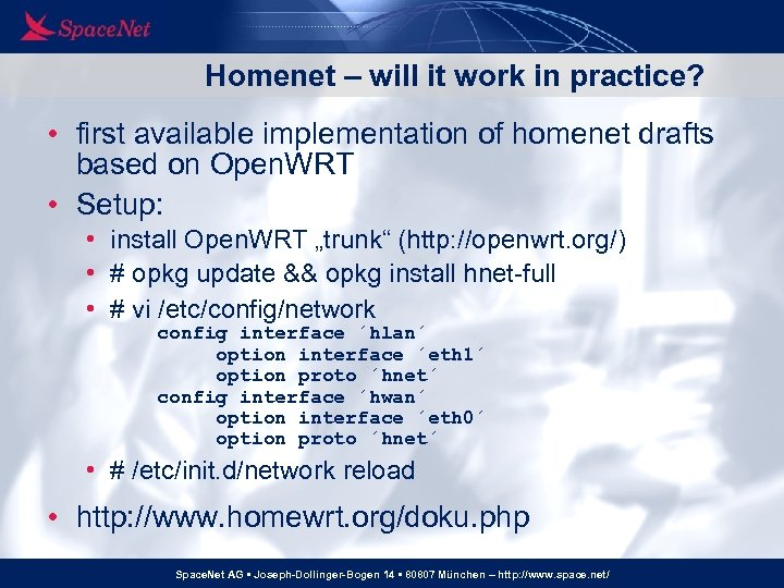 Homenet – will it work in practice? • first available implementation of homenet drafts