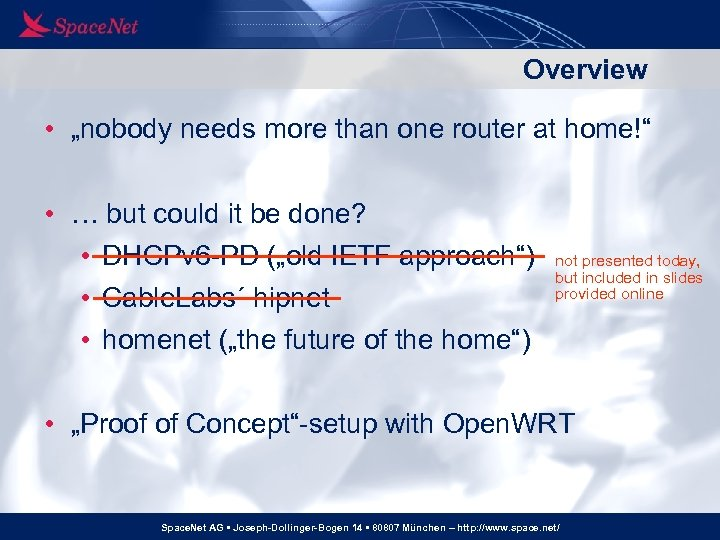 """Overview • """"nobody needs more than one router at home!"""" • … but could"""
