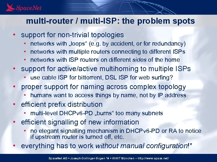 multi-router / multi-ISP: the problem spots • support for non-trivial topologies • networks with