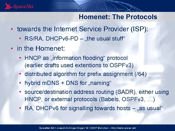 Homenet: The Protocols • towards the Internet Service Provider (ISP): • RS/RA, DHCPv 6
