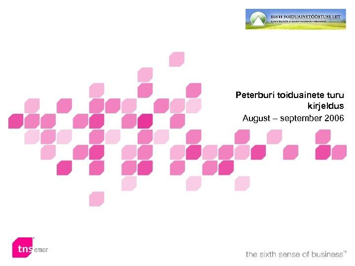 Peterburi toiduainete turu kirjeldus August – september 2006