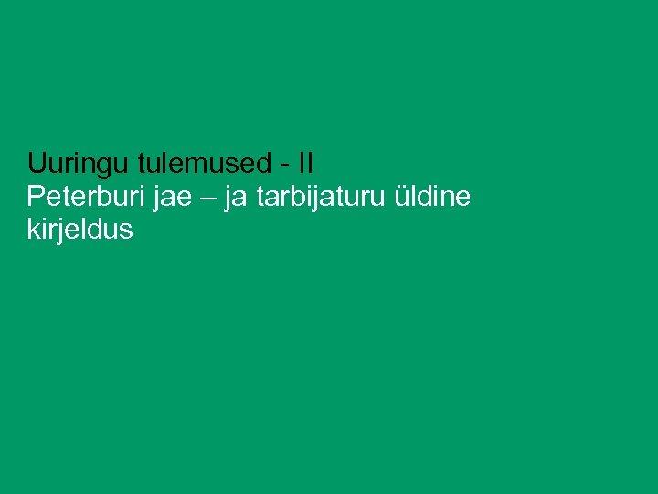 Uuringu tulemused - II Peterburi jae – ja tarbijaturu üldine kirjeldus