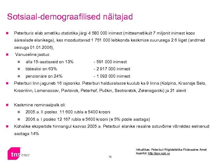 Sotsiaal-demograafilised näitajad n Peterburis elab ametliku statistika järgi 4 580 000 inimest (mitteametlikult 7