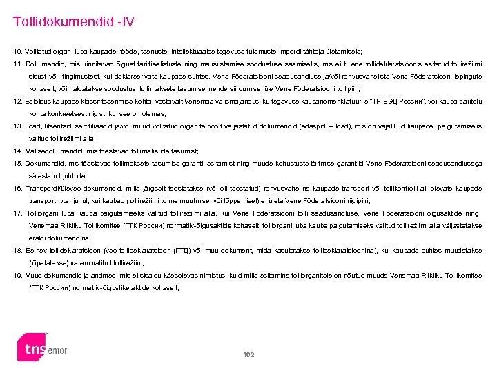Tollidokumendid -IV 10. Volitatud organi luba kaupade, tööde, teenuste, intellektuaalse tegevuse tulemuste impordi tähtaja