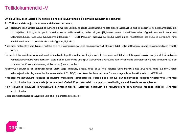 Tollidokumendid -V 20. Muud isiku poolt valitud dokumendid ja andmed kauba valitud tollirežiimi alla