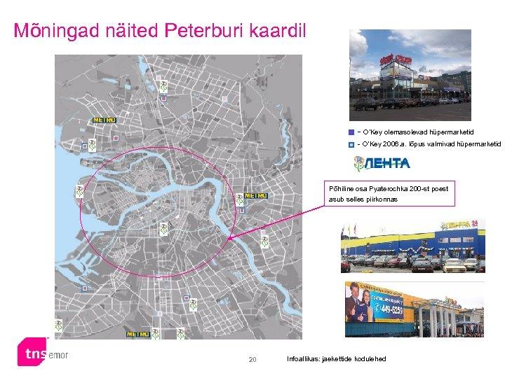 Mõningad näited Peterburi kaardil - O'Key olemasolevad hüpermarketid - O'Key 2006. a. lõpus valmivad
