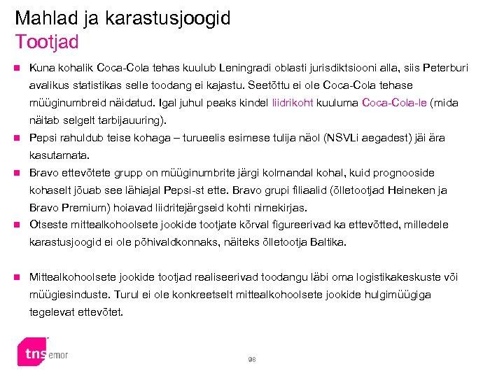 Mahlad ja karastusjoogid Tootjad n Kuna kohalik Coca-Cola tehas kuulub Leningradi oblasti jurisdiktsiooni alla,