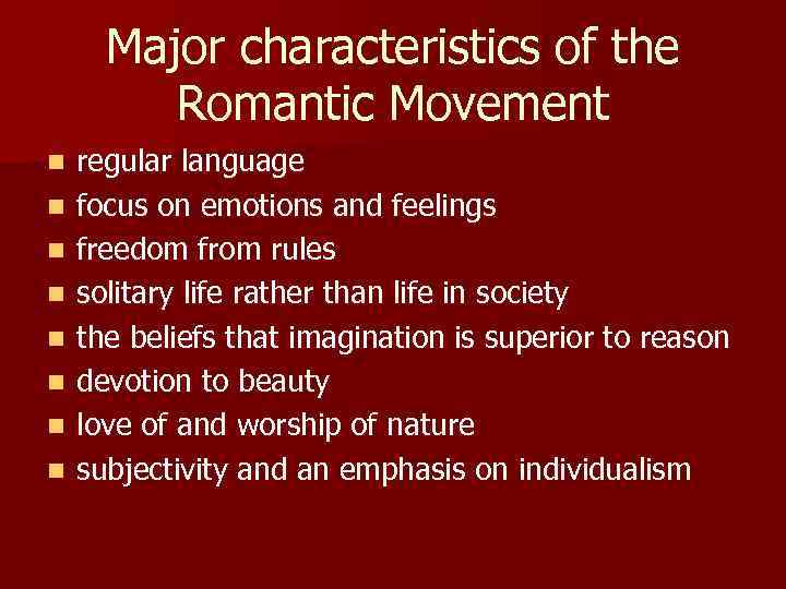 romantic poetry characteristics Pioneers of the romantic period wanted to break away from the conventions of the age of enlightenment and  characteristics of romantic poetry cool things to draw.