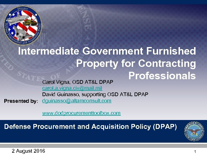 Intermediate Government Furnished Property for Contracting Professionals Carol Vigna, OSD AT&L DPAP carol. a.