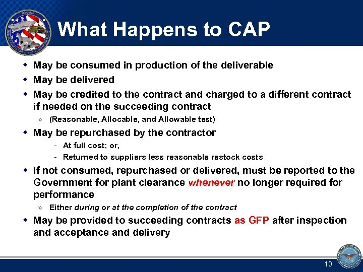 What Happens to CAP w May be consumed in production of the deliverable w