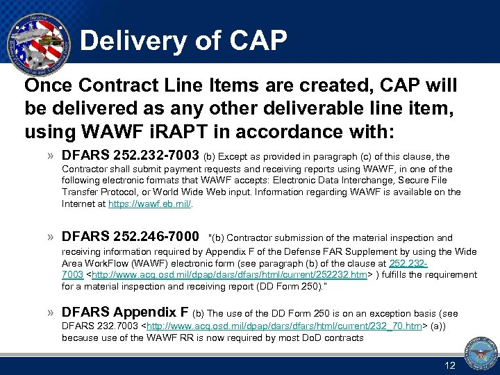Delivery of CAP Once Contract Line Items are created, CAP will be delivered as
