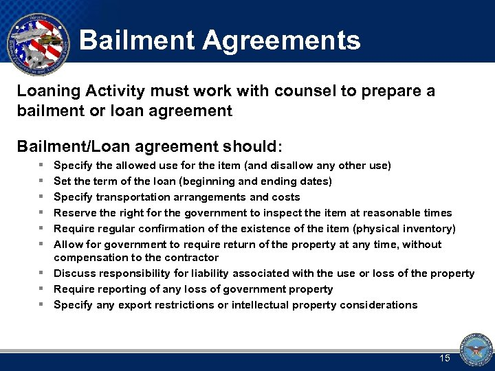 Bailment Agreements Loaning Activity must work with counsel to prepare a bailment or loan