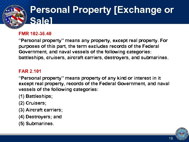 "Personal Property [Exchange or Sale] FMR 102 -36. 40 ""Personal property"" means any property,"