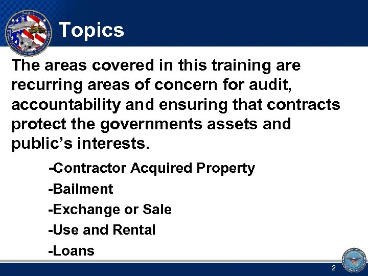 Topics The areas covered in this training are recurring areas of concern for audit,
