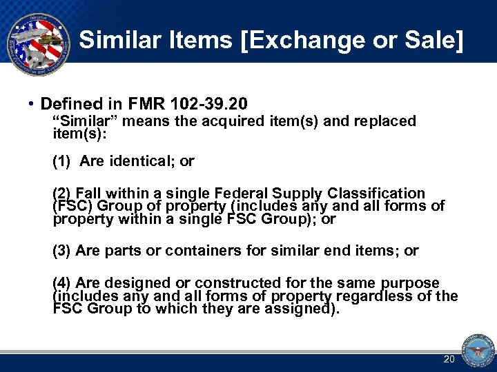"Similar Items [Exchange or Sale] • Defined in FMR 102 -39. 20 ""Similar"" means"
