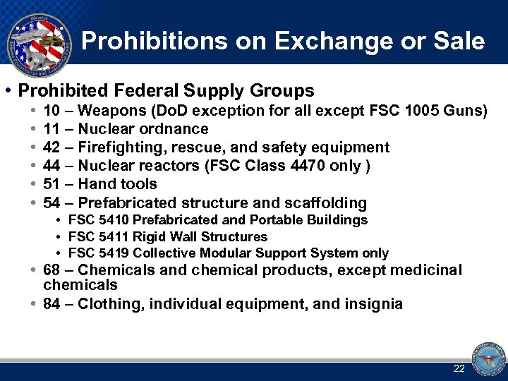 Prohibitions on Exchange or Sale • Prohibited Federal Supply Groups • • • 10