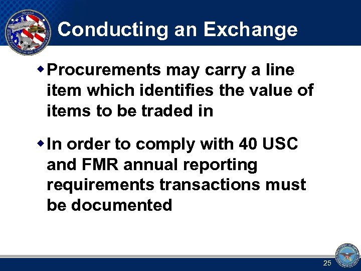 Conducting an Exchange w Procurements may carry a line item which identifies the value