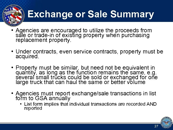 Exchange or Sale Summary • Agencies are encouraged to utilize the proceeds from sale