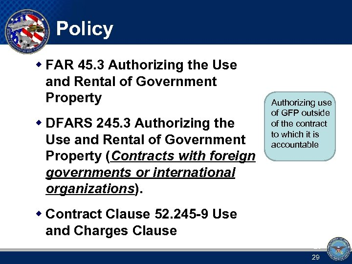 Policy w FAR 45. 3 Authorizing the Use and Rental of Government Property w