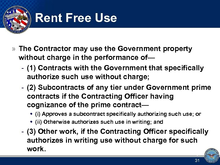 Rent Free Use » The Contractor may use the Government property without charge in