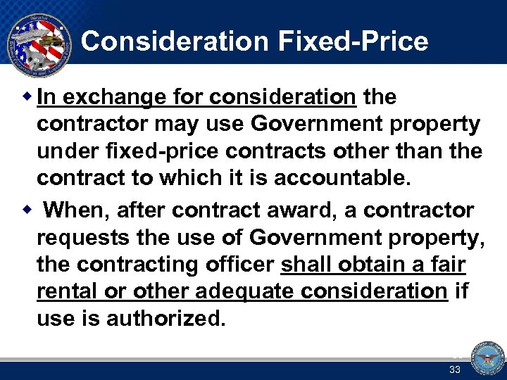 Consideration Fixed-Price w In exchange for consideration the contractor may use Government property under