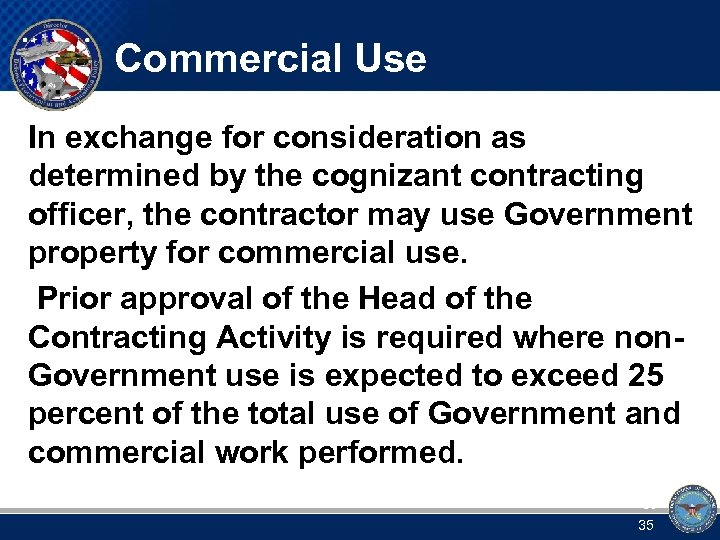 Commercial Use In exchange for consideration as determined by the cognizant contracting officer, the