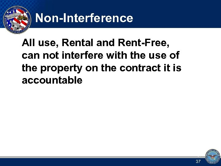 Non-Interference All use, Rental and Rent-Free, can not interfere with the use of the