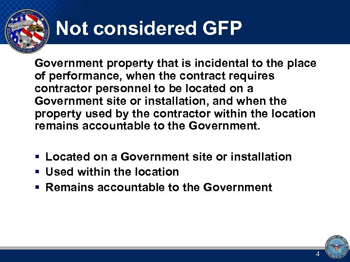 Not considered GFP Government property that is incidental to the place of performance, when