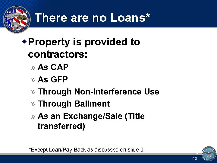 There are no Loans* w Property is provided to contractors: » As CAP »
