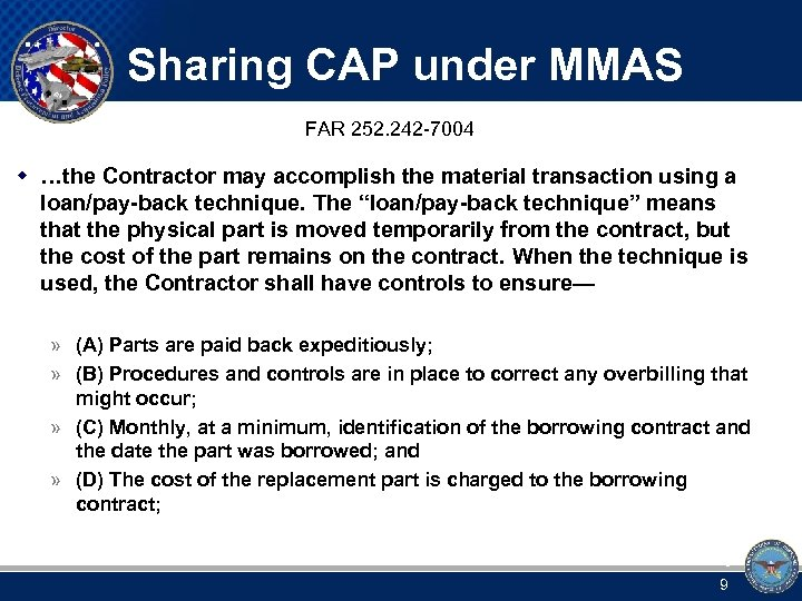 Sharing CAP under MMAS FAR 252. 242 -7004 w …the Contractor may accomplish the