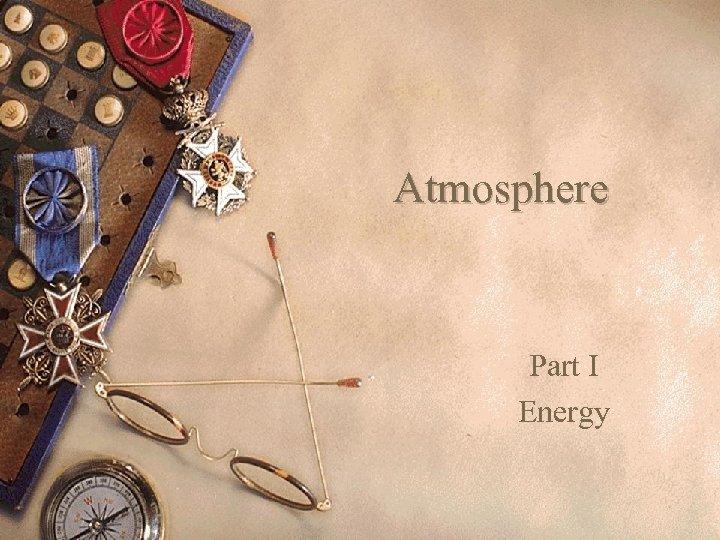 Atmosphere Part I Energy