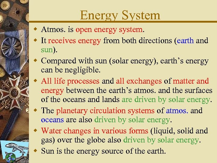 Energy System w Atmos. is open energy system. w It receives energy from both