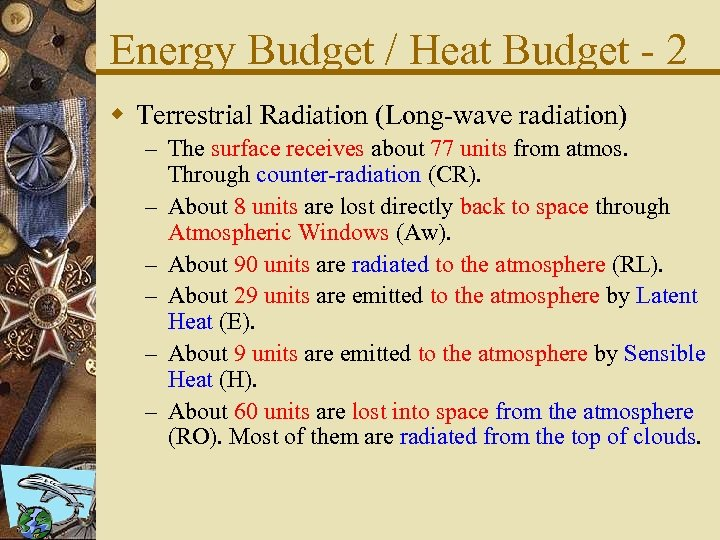 Energy Budget / Heat Budget - 2 w Terrestrial Radiation (Long-wave radiation) – The