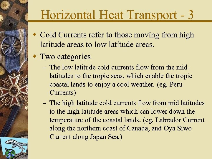 Horizontal Heat Transport - 3 w Cold Currents refer to those moving from high