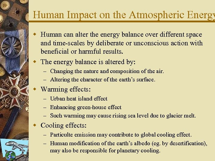 Human Impact on the Atmospheric Energy w Human can alter the energy balance over