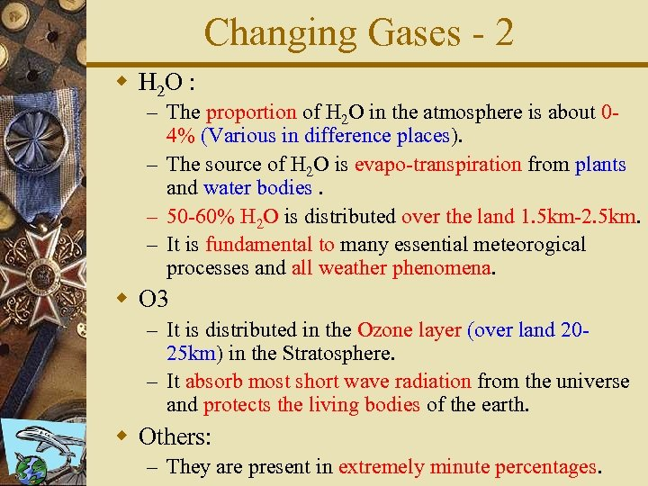 Changing Gases - 2 w H 2 O : – The proportion of H