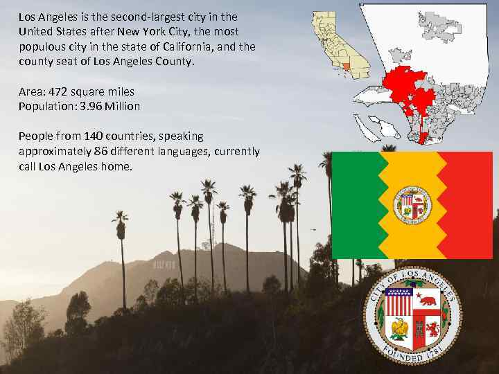 Los Angeles is the second-largest city in the United States after New York City,