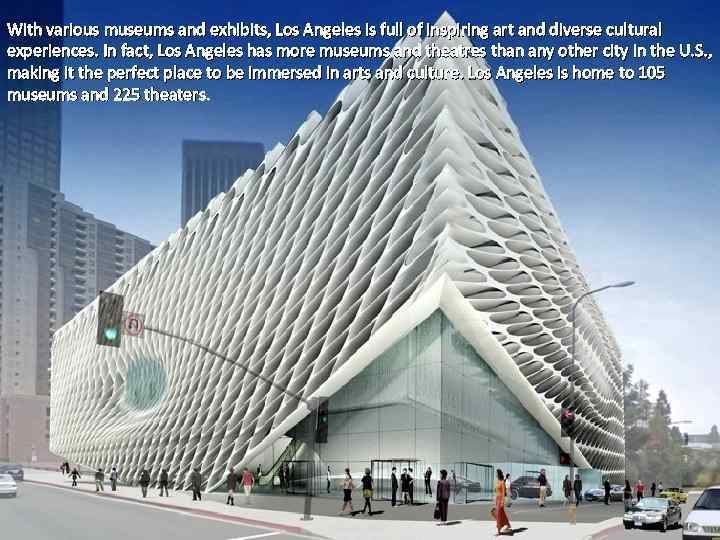 With various museums and exhibits, Los Angeles is full of inspiring art and diverse