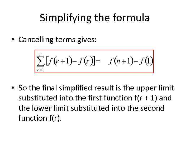 Simplifying the formula • Cancelling terms gives: • So the final simplified result is