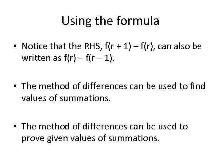 Using the formula • Notice that the RHS, f(r + 1) – f(r), can