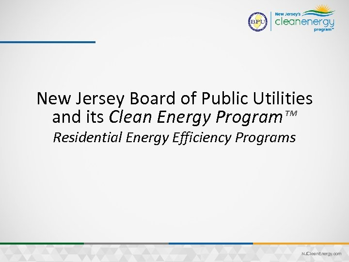 New Jersey Board of Public Utilities and its Clean Energy Program™ Residential Energy Efficiency