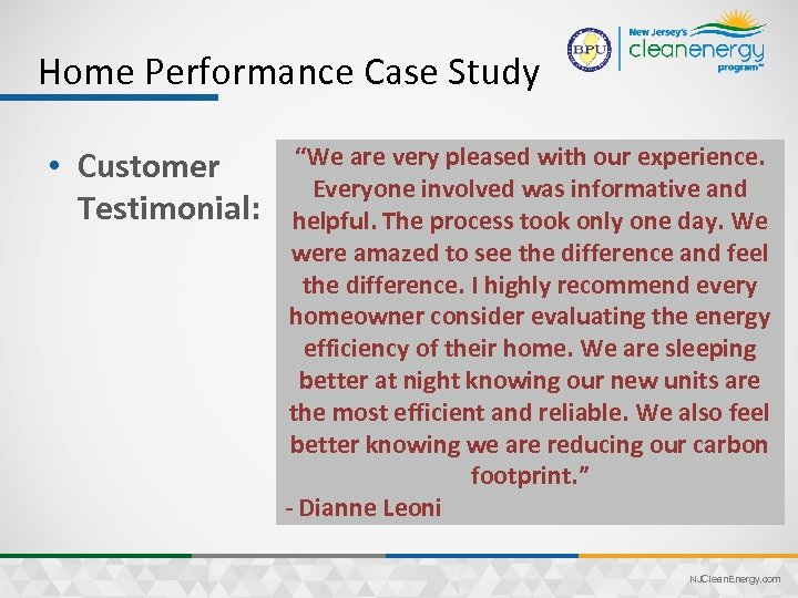 "Home Performance Case Study • Customer Testimonial: ""We are very pleased with our experience."