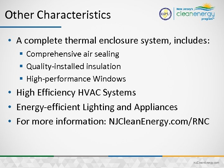 Other Characteristics • A complete thermal enclosure system, includes: § Comprehensive air sealing §