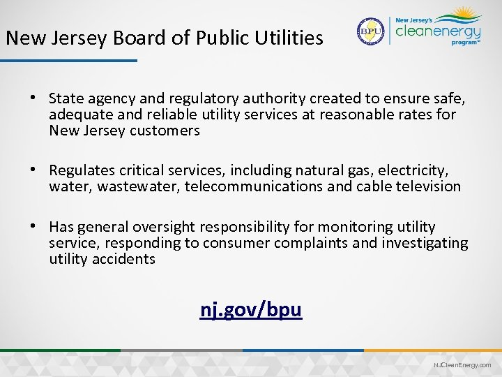 New Jersey Board of Public Utilities • State agency and regulatory authority created to