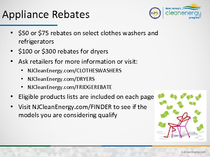 Appliance Rebates • $50 or $75 rebates on select clothes washers and refrigerators •