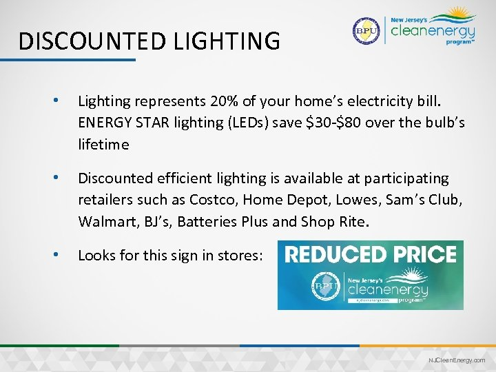 DISCOUNTED LIGHTING • Lighting represents 20% of your home's electricity bill. ENERGY STAR lighting