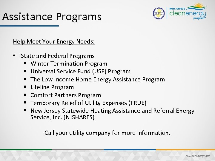 Assistance Programs Help Meet Your Energy Needs: • State and Federal Programs § Winter