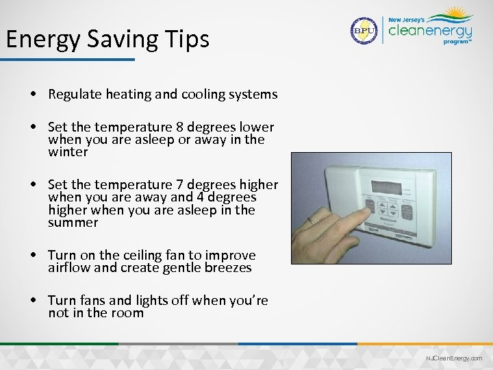 Energy Saving Tips • Regulate heating and cooling systems • Set the temperature 8
