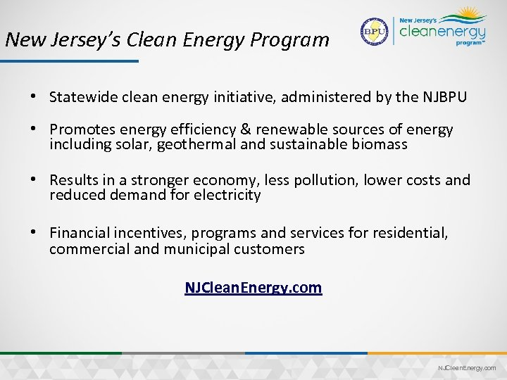 New Jersey's Clean Energy Program • Statewide clean energy initiative, administered by the NJBPU
